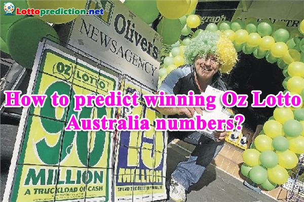 How to predict winning Oz Lotto Australia numbers? Powerball predictions 2019