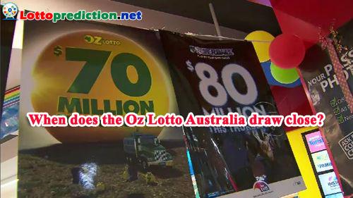 When-does-the-Oz-Lotto-Australia-draw-close